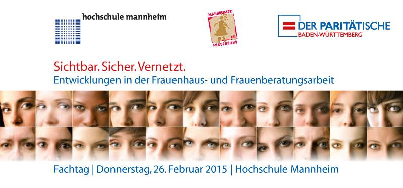 Sichtbar. Sicher. Vernetzt. Fachtagung an der Hochschule Mannheim am 26.02.2015